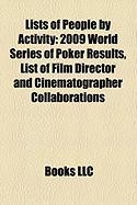 Lists of People by Activity: 2009 World Series of Poker Results, List of Film Director and Cinematographer Collaborations