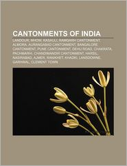 Cantonments Of India - Books Llc
