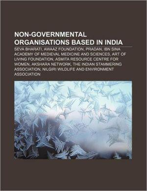 Non-governmental organisations based in India: Seva Bharati, Awaaz Foundation, PRADAN, Ibn Sina Academy of Medieval Medicine and Sciences