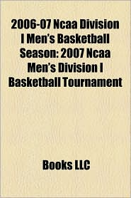 2006-07 Ncaa Division I Men's Basketball Season - Books Llc
