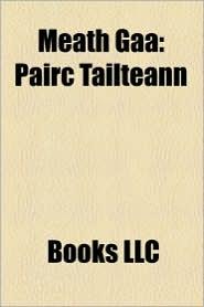 Meath Gaa - Books Llc
