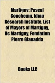 Martigny: Pascal Couchepin, Idiap Research Institute, List of Mayors of Martigny, Hc Martigny, Fondation Pierre Gianadda