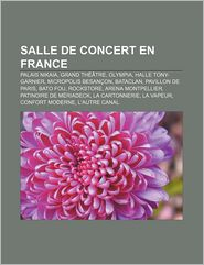 Salle De Concert En France - Source Wikipedia, Livres Groupe (Editor)