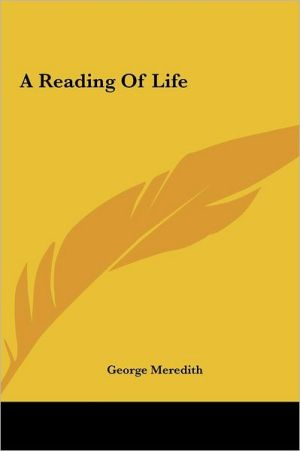 A Reading of Life - George Meredith