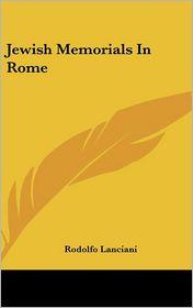 Jewish Memorials In Rome - Rodolfo Lanciani