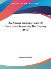 An Answer to Some Cases of Conscience Respecting the Country (1917) - Solomon Stoddard