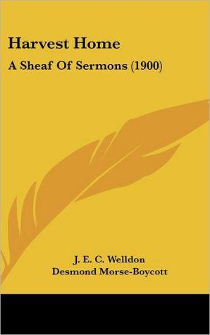 Harvest Home - J.E.C. Welldon, Francis Underhill, Desmond Morse-Boycott