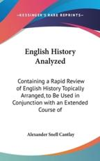 English History Analyzed - Alexander Snell Cantlay