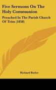 Butler, Richard: Five Sermons On The Holy Communion