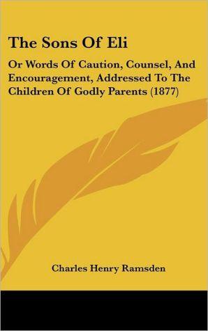 The Sons Of Eli - Charles Henry Ramsden
