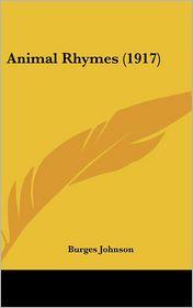 Animal Rhymes (1917) - Burges Johnson