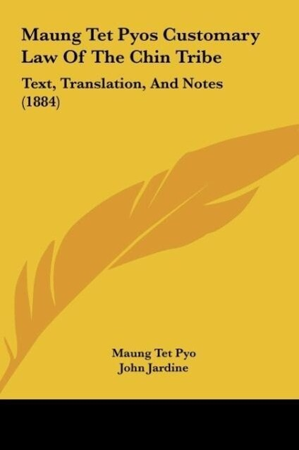 Maung TET Pyos Customary Law of the Chin Tribe: Text, Translation, and Notes (1884)
