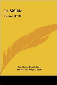 La Sifilide: Poema (1738) - Girolamo Fracastoro, Sebastiano Degli Antoni