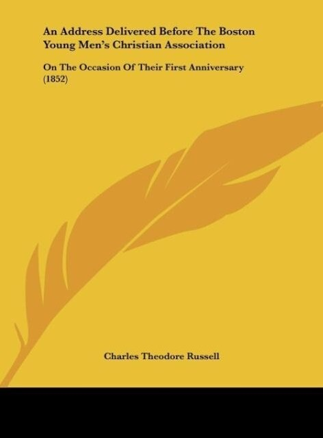 An Address Delivered Before The Boston Young Men´s Christian Association als Buch von Charles Theodore Russell - Charles Theodore Russell