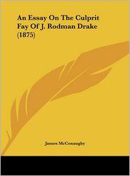 An Essay on the Culprit Fay of J. Rodman Drake (1875) - James McConaughy