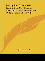 Descriptions Of One New Family, Eight New Genera, And Thirty-Three New Species Of Ichneumon-Flies (1912) - Henry Lorenz Viereck