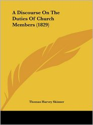 A Discourse on the Duties of Church Members (1829)