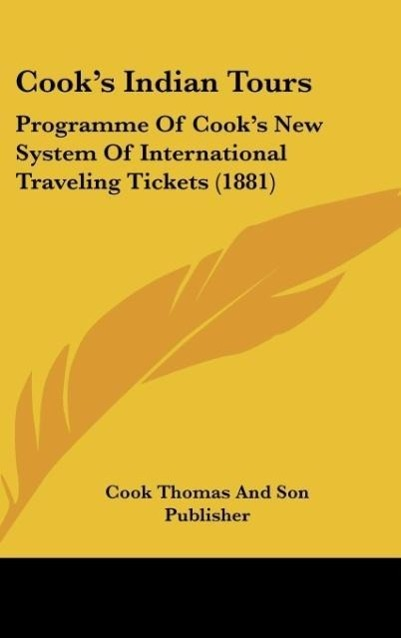 Cook´s Indian Tours als Buch von Cook Thomas And Son Publisher - Kessinger Publishing, LLC