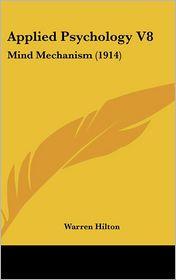 Applied Psychology V8: Mind Mechanism (1914)