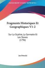 Fragments Historiques Et Geographiques V1-2 - Jan Potocki (editor)