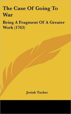 The Case of Going to War: Being a Fragment of a Greater Work (1763)