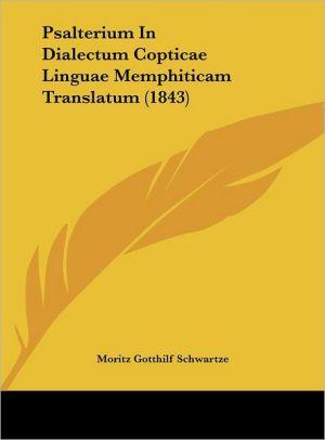 Psalterium In Dialectum Copticae Linguae Memphiticam Translatum (1843)