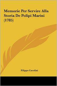 Memorie Per Servire Alla Storia De Polipi Marini (1785) - Filippo Cavolini