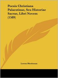 Poesis Christiana Palaestinae, Seu Historiae Sacrae, Libri Novem (1589) - Lorenz Rhodoman
