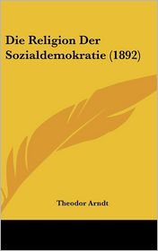 Die Religion Der Sozialdemokratie (1892)