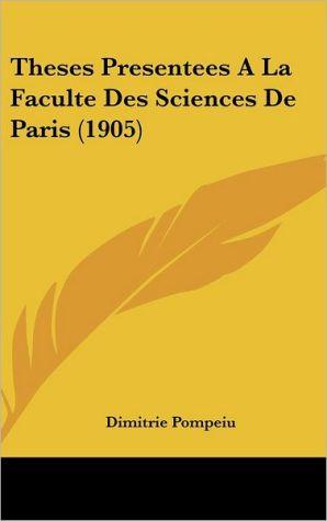 Theses Presentees A La Faculte Des Sciences De Paris (1905)