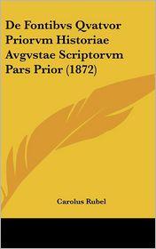 De Fontibvs Qvatvor Priorvm Historiae Avgvstae Scriptorvm Pars Prior (1872) - Carolus Rubel