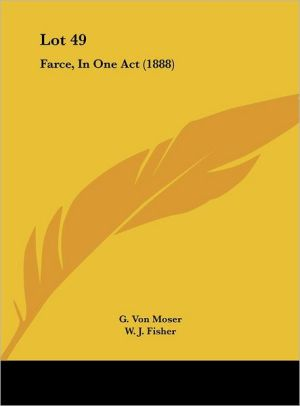 Lot 49: Farce, in One Act (1888)