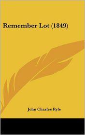 Remember Lot (1849) - John Charles Ryle