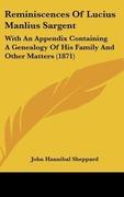 Sheppard, John Hannibal: Reminiscences Of Lucius Manlius Sargent