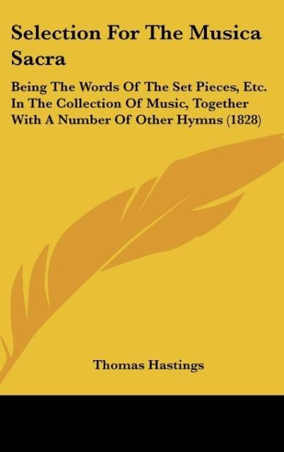 Selection For The Musica Sacra als Buch von Thomas Hastings - Kessinger Publishing, LLC
