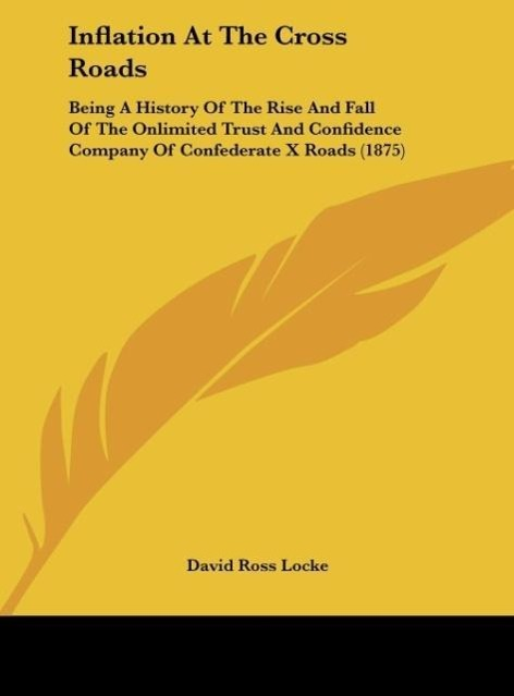 Inflation At The Cross Roads als Buch von David Ross Locke - Kessinger Publishing, LLC