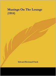 Musings On The Lounge (1914) - Edward Bertrand Finck