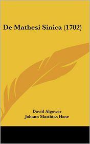 De Mathesi Sinica (1702) - David Algower, Johann Matthias Hase