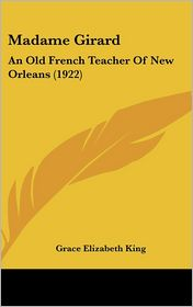 Madame Girard: An Old French Teacher of New Orleans (1922)