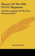 Wood, David W.: History Of The 20th O.V.V.I. Regiment