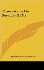 Observations on Heraldry (1831)