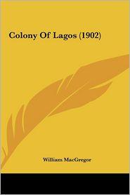 Colony Of Lagos (1902) - William MacGregor