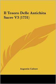 Il Tesoro Delle Antichita Sacre V3 (1731) - Augustin Calmet