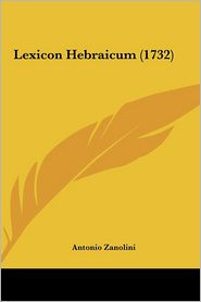 Lexicon Hebraicum (1732) - Antonio Zanolini