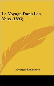 Le Voyage Dans Les Yeux (1893) - Georges Rodenbach