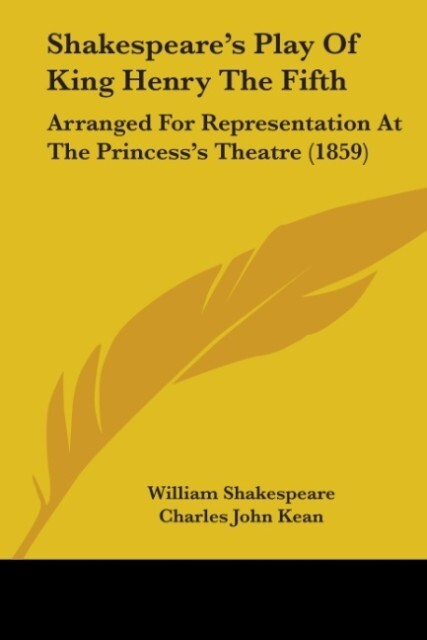 Shakespeare´s Play Of King Henry The Fifth als Buch von William Shakespeare - William Shakespeare