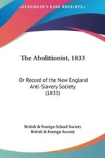 The Abolitionist, 1833 - British & Foreign School Society