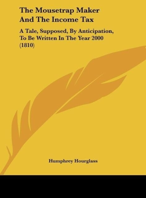 The Mousetrap Maker And The Income Tax als Buch von Humphrey Hourglass - Kessinger Publishing, LLC