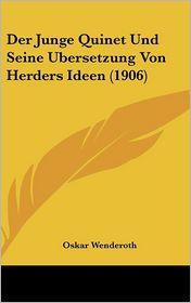 Der Junge Quinet Und Seine Ubersetzung Von Herders Ideen (1906) - Oskar Wenderoth
