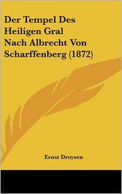 Der Tempel Des Heiligen Gral Nach Albrecht Von Scharffenberg (1872) - Ernst Droysen
